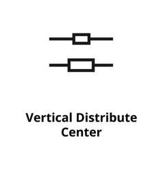 Vertical distribute center line icon vector