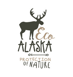 eco alaska protection of nature promo sign hand vector image
