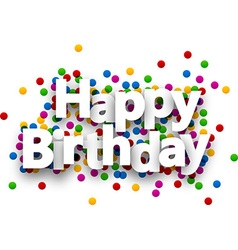 Happy birthday paper confetti sign vector