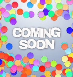 Coming Soon with confetti vector