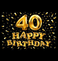 40th birthday celebration with gold balloons and vector image vector image