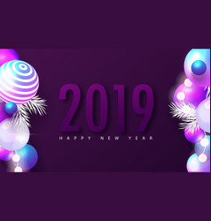 2019 happy new year background with colored balls vector image