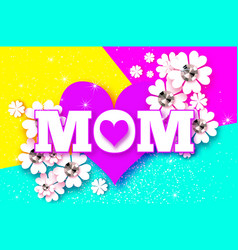 happy mothers day love mom with folded heart vector image