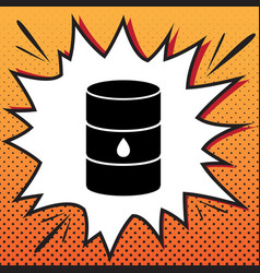 oil barrel sign comics style icon on pop vector image