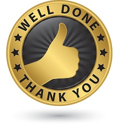 Well done thank you golden label with thumb up vector image
