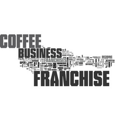 which coffee franchise is best for you text word vector image