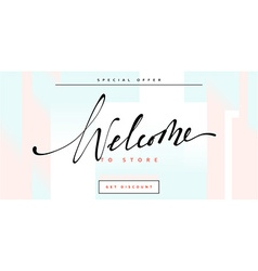 Banner Welcome to store handmade calligraphy vector image