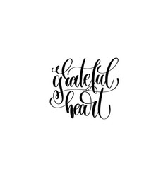 grateful heart hand lettering inscription to vector image