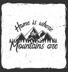 Home is where mountains are vector