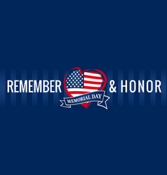 remember and honor memorial day usa heart blue pos vector image