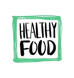 healthy food hand written inscription on green vector image