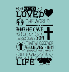 john 3 16 hand lettering bible verse vector image