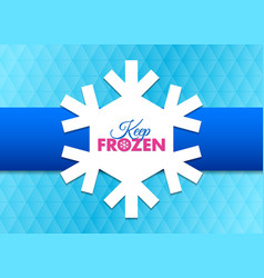 keep frozen snowflake document template placed vector image
