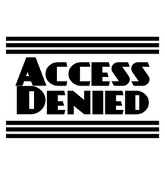 Access denied stamp on white isolated vector