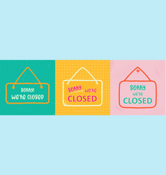 closed sign with text- sorry we are closed vector image
