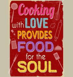 Cooking with love provides food for the soul vector