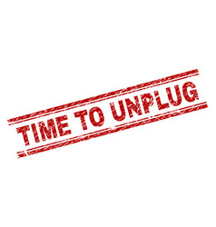 Scratched textured time to unplug stamp seal vector