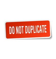 Do not duplicate square sticker on white vector
