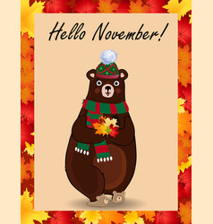 hello november poster with cute bear in hat and vector image