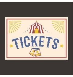 Circus vintage tickets label banner vector image