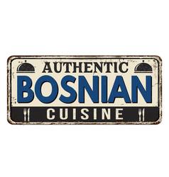 authentic bosnian cuisine vintage rusty metal sign vector image