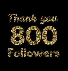 thank you 800 followerstemplate for social media vector image
