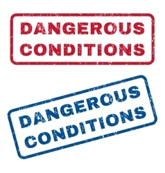 Dangerous Conditions Rubber Stamps vector
