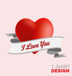 i love you t-shirt design 3d heart with ribbon vector image