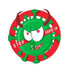Stop evil coronavirus character cartoon on signal vector