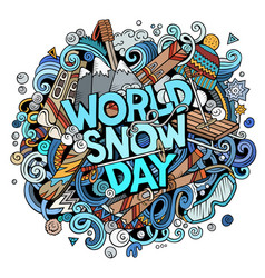 World snow day hand drawn cartoon doodles vector
