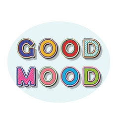 good mood pop art style inscription in oval frame vector image