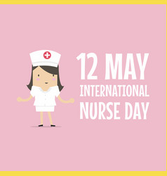 12 may international nurse day cartoon character vector image