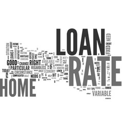 Which home loan rate to choose text word cloud vector