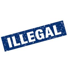 square grunge blue illegal stamp vector image
