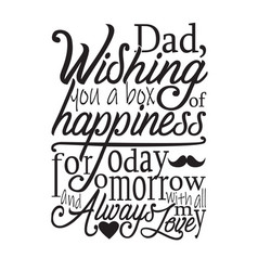 father day quotes and slogan good for t-shirt dad vector image