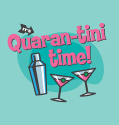 its time for a martini in quarantine vector image