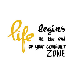 life begins at the end of your comfort zone vector image