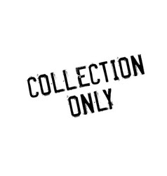Collection only rubber stamp vector