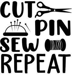 Cut pin sew repeat lettering motivational vector
