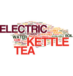 Electric tea kettle text background word cloud vector