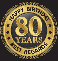 80 years happy birthday best regards gold label vector