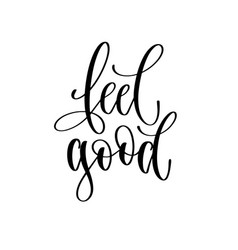 feel good - hand lettering inscription text vector image