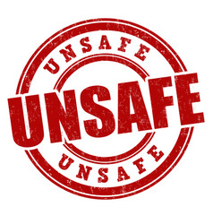 Unsafe sign or stamp vector