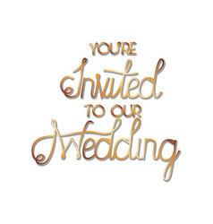 You are invited to our wedding label vector