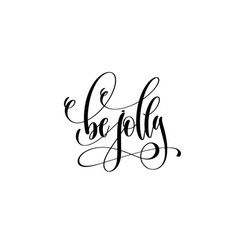 be jolly - hand lettering celebration quote to vector image