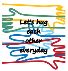 hug lines hands poster with positive sign vector image