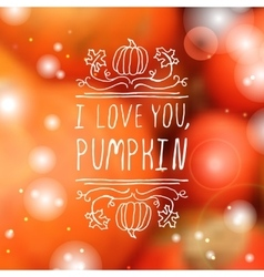 I love you pumpkin - typographic element vector