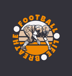 Logo design football life breathe with football vector