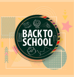 poster back to school modern graphics vector image