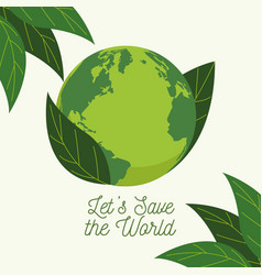 Save world environmental poster with earth vector